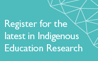 Register for the latest in Indigenous Education Research